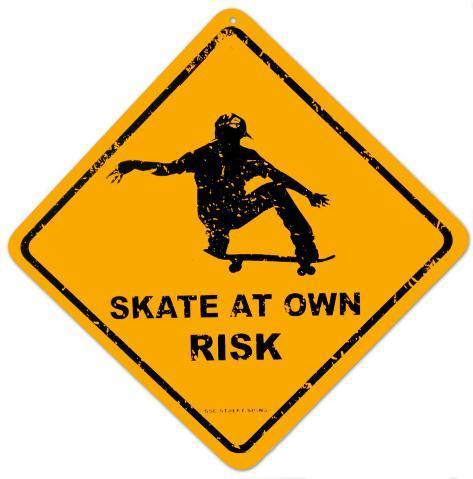 Skate At Own Risk Tin Sign