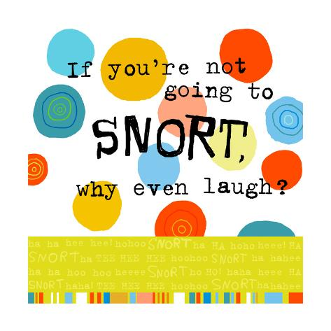 Snort Laugh Art Print