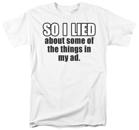 So I Lied T-Shirt