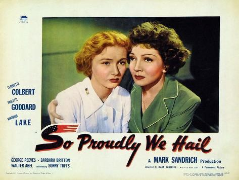 So Proudly We Hail, 1943 Art Print