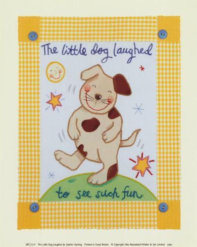 The Little Dog Laughed Art Print