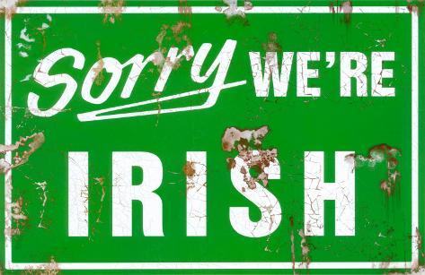 Sorry We're Irish Masterprint