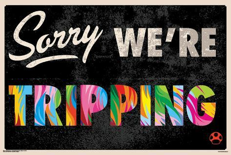 Sorry we 39 re tripping poster su for Poster psichedelici
