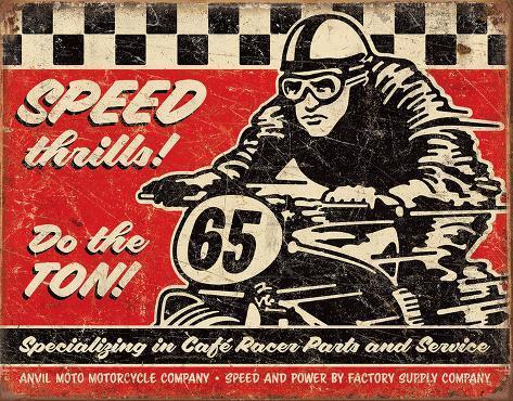 Speed Thrills Tin Sign