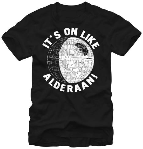 Star Wars- It's on Like Alderaan Camiseta