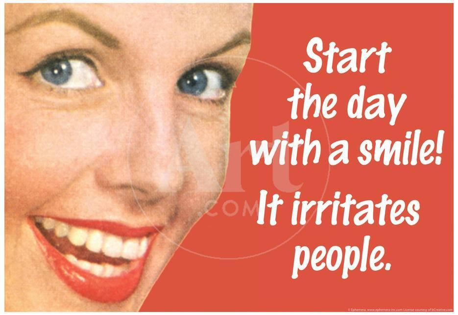 Start Day With A Smile It Irritates People Funny Poster Prints At