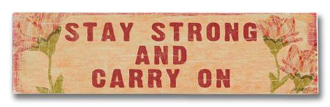 Stay Strong and Carry On Wood Sign