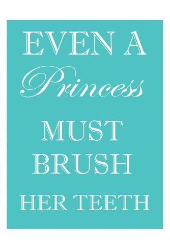 Princess Must Brush Art Print