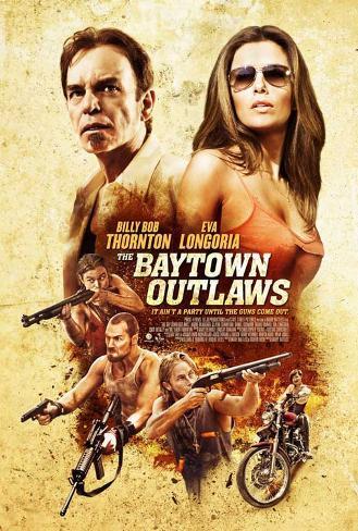 The Baytown Outlaws (Billy Bob Thornton, Eva Longoria) Movie Poster Masterprint