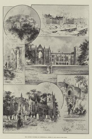 The Church Congress at Nottingham, Scenes in and around the Town Giclee Print