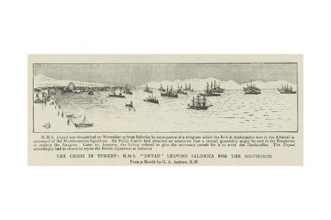 The Crisis in Turkey, HMS Dryad Leaving Salonica for the Bosphorus Giclee Print