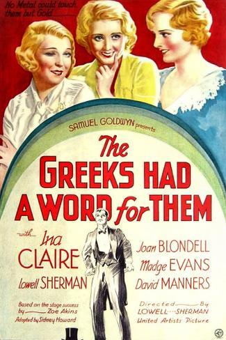 THE GREEKS HAD A WORD FOR THEM, from left: Ina Claire, Joan Blondell, Madge Evans, 1932 Art Print