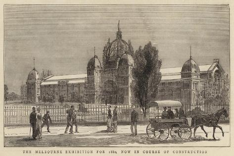 The Melbourne Exhibition for 1880, Now in Course of Construction Giclee Print