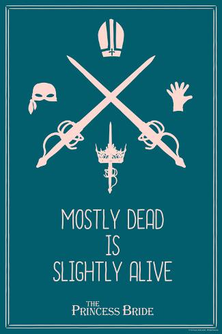 The Princess Bride - Mostly Dead Is Slightly Alive Art Print