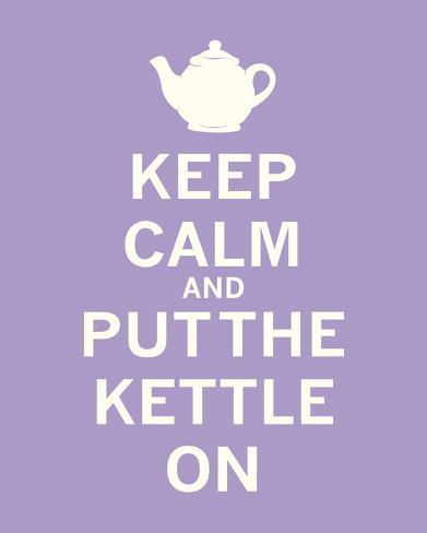 Keep Calm, Lavender Tea Art Print