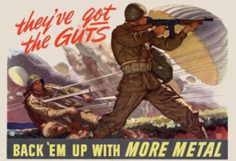 They've Got the Guts Back Em Up with More Metal WWII War Propaganda Art Print Poster Masterprint