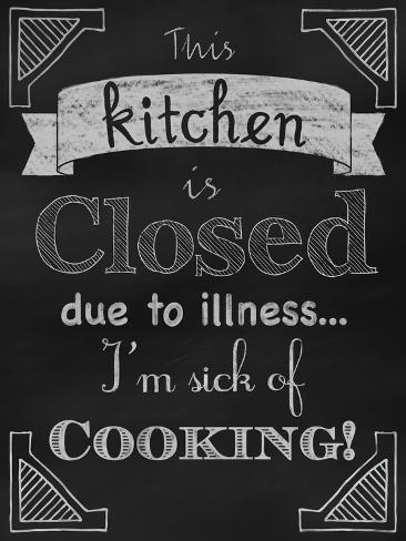 Sick of Cooking Giclée-vedos