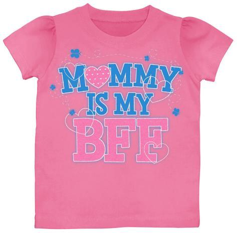 Toddler: Mommy Is My BFF T-Shirt