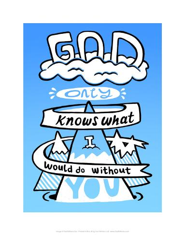 God Only Knows What I Would Be Without You - Tommy Human Cartoon Print Art Print