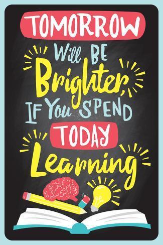 Tomorrow will be brighter... (Mañana será un mejor día si aprendes algo hoy) Póster