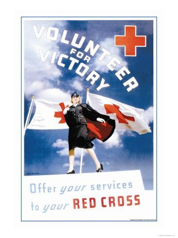 Volunteer for Victory: Offer Your Services to Your Red Cross Art Print