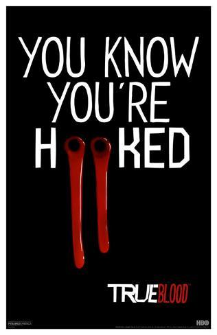 True Blood - You Know You're Hooked Masterprint