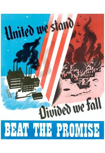 United We Stand, Divided We Fall Beat the Promise WWII War Propaganda Poster
