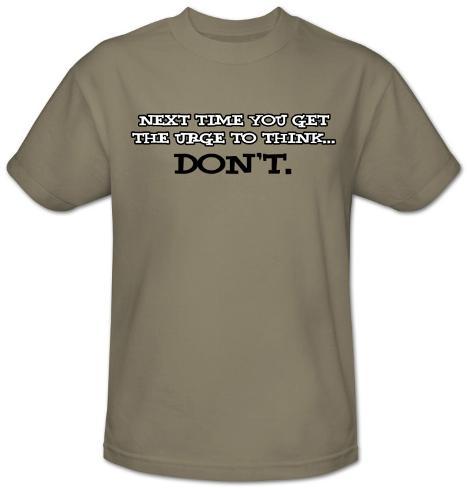 Urge To Think T-Shirt