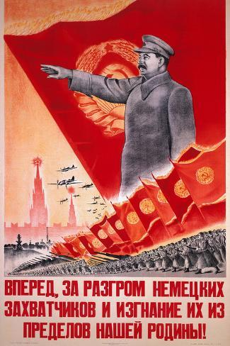 Forwards, Let Us Destroy the German Occupiers and Drive Them Beyond the..., USSR Poster, 1944 Giclee Print