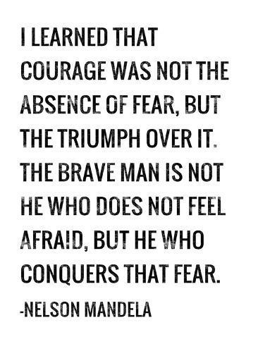 Courage   Nelson Mandela Quote