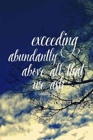Exceeding Abundantly Above All That We Ask Lámina giclée
