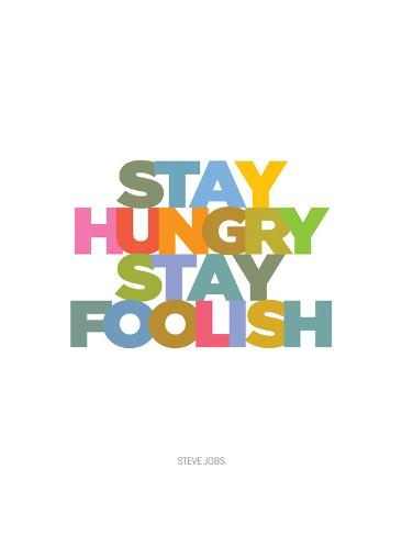 stay hungry stay foolish steve jobs stampe di visual