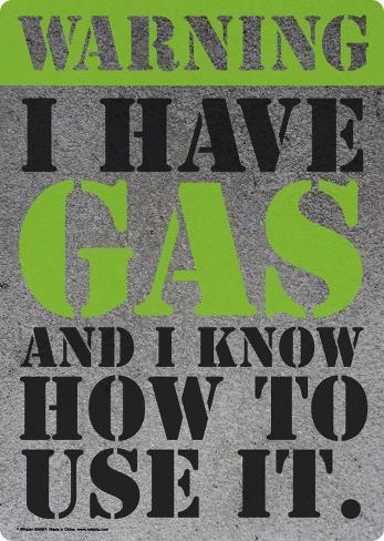 Warning I have gas Tin Sign
