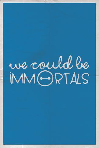 We Could Be Immortal Juliste