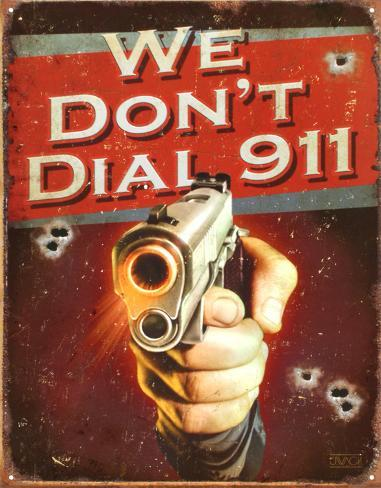 We Don't Dial 911 Peltikyltti