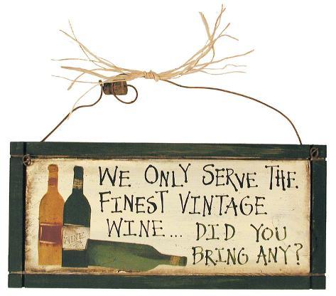 We Only Serve the Finest Vintage Wine Wood Sign Wood Sign