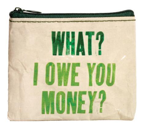 What? I Owe You Money? Coin Purse Coin Purse