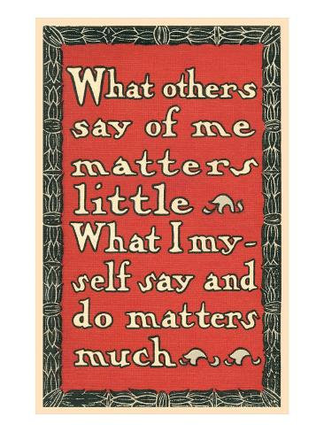 What Others Say of Me Art Print