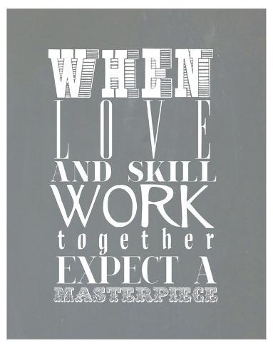 When Love And Skill Work Together Giclee Print