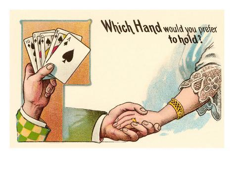 Which Hand Would You Prefer to Hold? Art Print