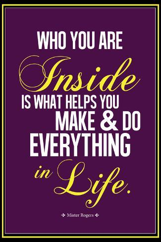 Who You Are Inside Mister Rogers Quote Poster