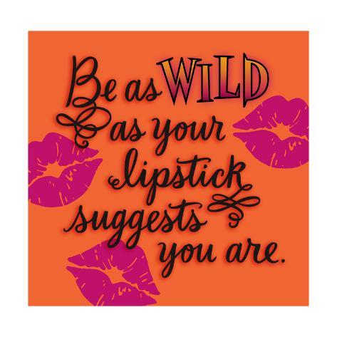 Wild as Your Lipstick Art Print