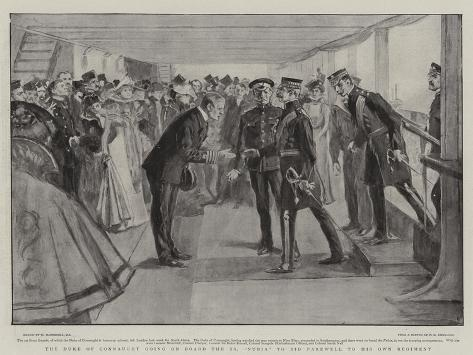 The Duke of Connaught Going on Board the Ss Nubia to Bid Farewell to His Own Regiment Giclee Print