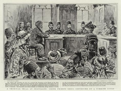 A Criminal Trial at Jerusalem, Greek Priests Being Sentenced by a Turkish Court Giclee Print