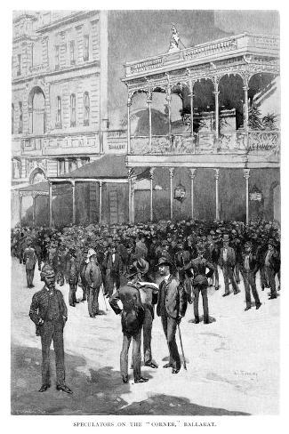 Speculators on the Corner, Ballarat, Australia, 1886 Giclee Print