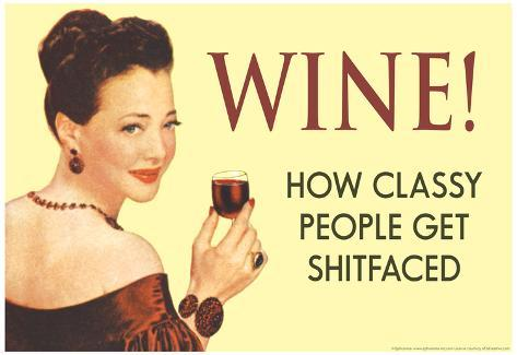 Wine How Classy People Get Wasted Funny Poster Poster
