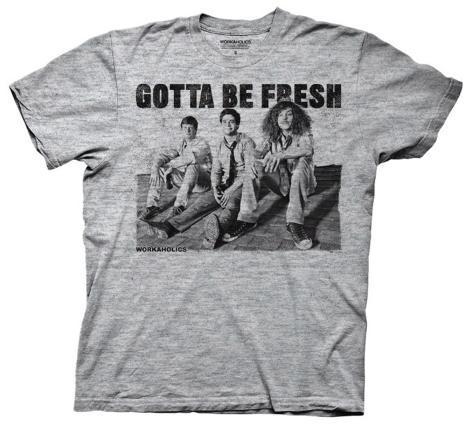 Workaholics - Gotta Be Fresh (Slim Fit) T-Shirt