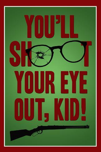 You'll Shoot Your Eye Out Kid ポスター