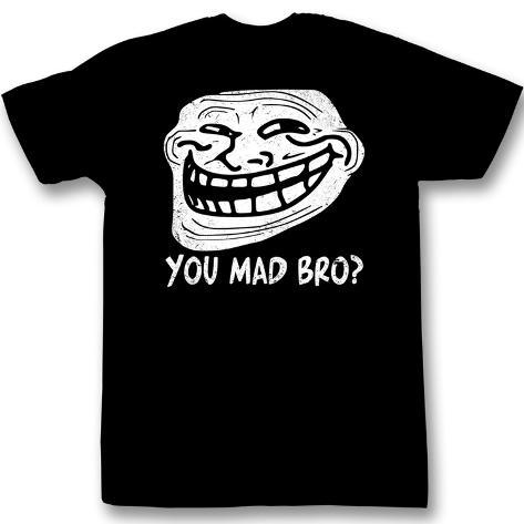 You Mad? - Mad Bro T-Shirt