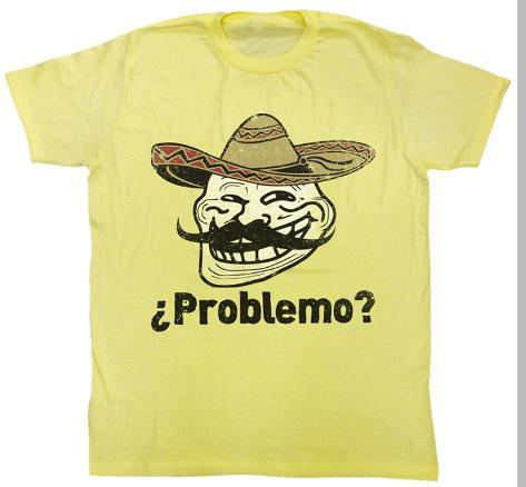 You Mad - Problemo? T-Shirt